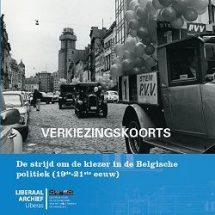 LA Cahier 3: Verkiezingskoorts. De strijd om de kiezer in de Belgische politiek (19de-21ste eeuw)