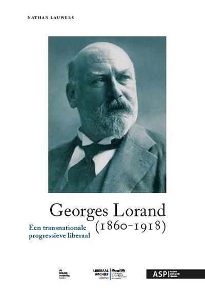 Georges Lorand. Een transnationale progressieve liberaal.